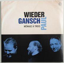 Wieder, Gansch & Paul – Ménage À Trois (Doppel Vinyl 2x180 g)